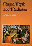 Magic, Myth and Medicine (0850781566) by Camp, John