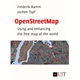 OpenStreetMap: Using and Enhancing the Free Map of the Worldby Frederik Ramm