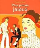 echange, troc Pascale de Lomas, Anne Dufour - Plus jamais jaloux