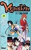 echange, troc Nobuhiro Watsuki - Kenshin, le vagabond. 8, Sur le chemin de Kyoto