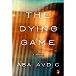 The Dying Game: A Novel   Asa Avdic