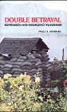 img - for Double Betrayal: Repression and Insurgency in Kashmir (Carnegie Endowment Book) book / textbook / text book