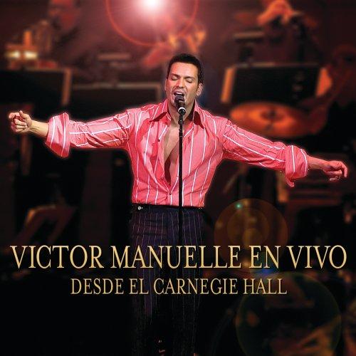 Victor Manuelle - Victor Manuelle en Vivo: Desde el Carnegie Hall - Zortam Music