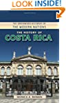 The History of Costa Rica (The Greenw...