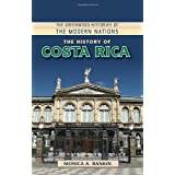 The History of Costa Rica (The Greenwood Histories of the Modern Nations) ~ Monica A. Rankin