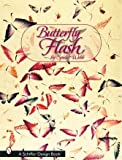 Butterfly Flash (Schiffer Design Books)