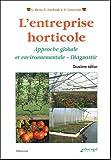 echange, troc Gilbert Bron, Eric Duclaud, Jean-Paul Toussaint - L'entreprise horticole : Approche globale et environnementale