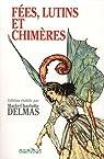Le grand l�gendaire de France, Tome 1 : F�es, lutins et chim�res par Delmas