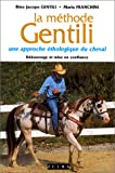 echange, troc Bino Jacopo Gentili, Maria Franchini - La méthode Gentili: Une approche éthologique du cheval