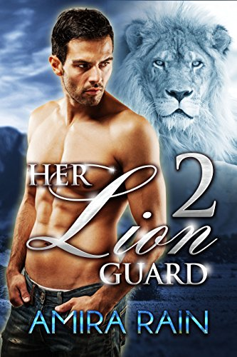 Free Kindle Book : Her Lion Guard 2 (Paranormal Shifter Romance)