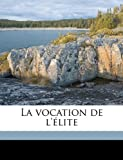 img - for La vocation de l' lite (French Edition) book / textbook / text book