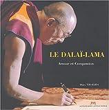 echange, troc Marc Ternisien - Sa Sainteté le XIVe Dalaï-Lama : Amour et Compassion