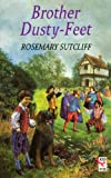 Brother Dusty-feet (Red Fox Older Fiction) (0099354217) by Rosemary Sutcliff
