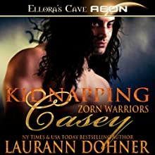 Kidnapping Casey: Zor Warriors Series, Book 2 Audiobook by Laurann Dohner Narrated by Simone Lewis