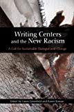 Writing Centers and the New Racism: A Call for Sustainable Dialogue and Change