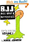 BJJ: Blog Barf and Butterflies (Volum...