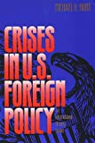 Crises in U.S. Foreign Policy: An International History Reader (0300065973) by Hunt, Michael H.