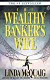 The Wealthy Banker's Wife: The Assault on Equality in Canada