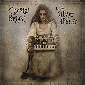 Crystal Bright & The Silver Hands