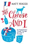 The Cheese and I: An Englishman's Voy...