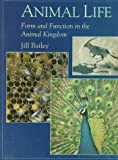 Animal Life: Form and Function in the Animal Kingdom (New Encyclopedia of Science) (0195210840) by Bailey, Jill