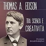 Thomas A. Edison tra scienza e creatività   Francesco Benedetto Belfiore
