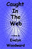 img - for Caught In The Web book / textbook / text book