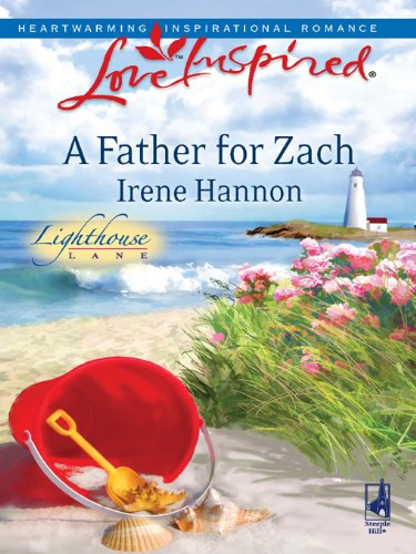 Irene Hannon - A Father For Zach