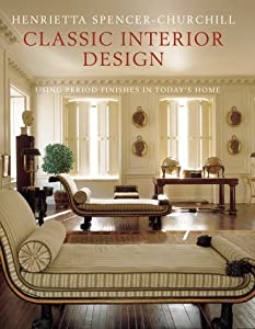 Classic Interior Design: Using British and American Period Features in Today's Homes from CICO Books