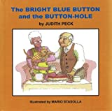 The Bright Blue Button and the Button-hole (A Dr. Judith Read-Aloud Picture Book)