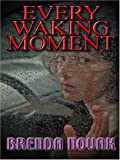 Every Waking Moment (0786282274) by Brenda Novak