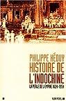 Histoire de l'Indochine. La perle de l'Empire (1624-1954) par H�duy