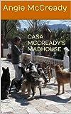CASA MCCREADY'S MADHOUSE