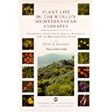 Plant Life in the World's Mediterranean Climates: California, Chile, South Africa, Australia, and the Mediterranean...