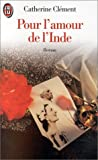 echange, troc Catherine Clément - Pour l'amour de l'Inde