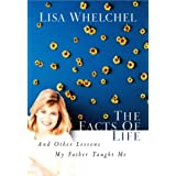 The Facts of Life: And Other Lessons My Father Taught Meby Lisa Whelchel