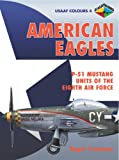 Image of American Eagles, Vol. 4: P-51 Mustang Units of the Eigth Air Force