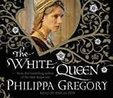 Philippa Gregory The White Queen (Cousins War Trilogy 1)