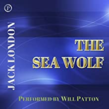 The Sea Wolf Audiobook by Jack London Narrated by Will Patton