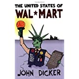 The United States of Wal-Mart ~ John Dicker
