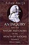 An Inquiry into the Nature and Causes of the Wealth of Nations: Volume 2 (0543947467) by Smith, Adam