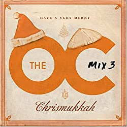 Soundtracks - The O.C. Mix 3 - Have A Very Merry Chrismukkah