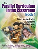 img - for The Parallel Curriculum in the Classroom, Book 1: Essays for Application Across the Content Areas, K-12: 1st (First) Edition book / textbook / text book