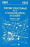 echange, troc Abraham A. (Abraham André) Moles, Elisabeth Rohmer - Théorie structurale de la communication et société