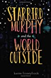 Karen Finneyfrock Starbird Murphy and the World Outside