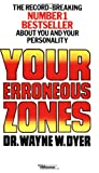 Dr. Wayne W. Dyer Your Erroneous Zones: Escape negative thinking and take control of your life