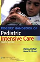 Rogers Handbook of Pediatric Intensive Care Nichols by Nichols