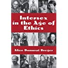 Intersex in the Age of Ethics (Ethics in Clinical Medicine Series)