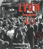 echange, troc Gérard Chauvy - Lyon : Les années 40