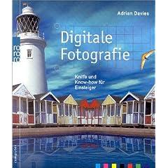 Digitale Fotografie - Kniffe und Know-how für Einsteiger